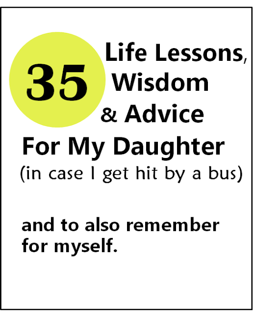 35 Life Lessons, Wisdom and Advice for my Child In Case I Get By a Bus