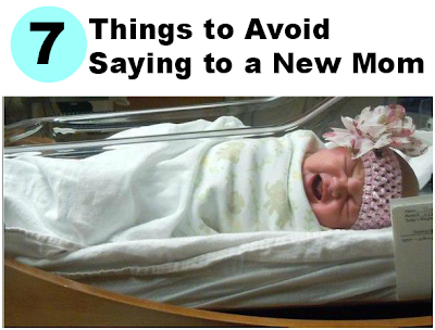 7 Things You Should Avoid Saying to a New Mom